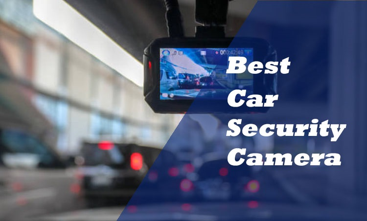 best car security camera when parked